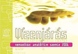 Vízenjárás – nemzetközi amatőrfilm szemle 2006